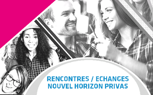RENCONTRES / ECHANGES NOUVEL HORIZON PRIVAS
